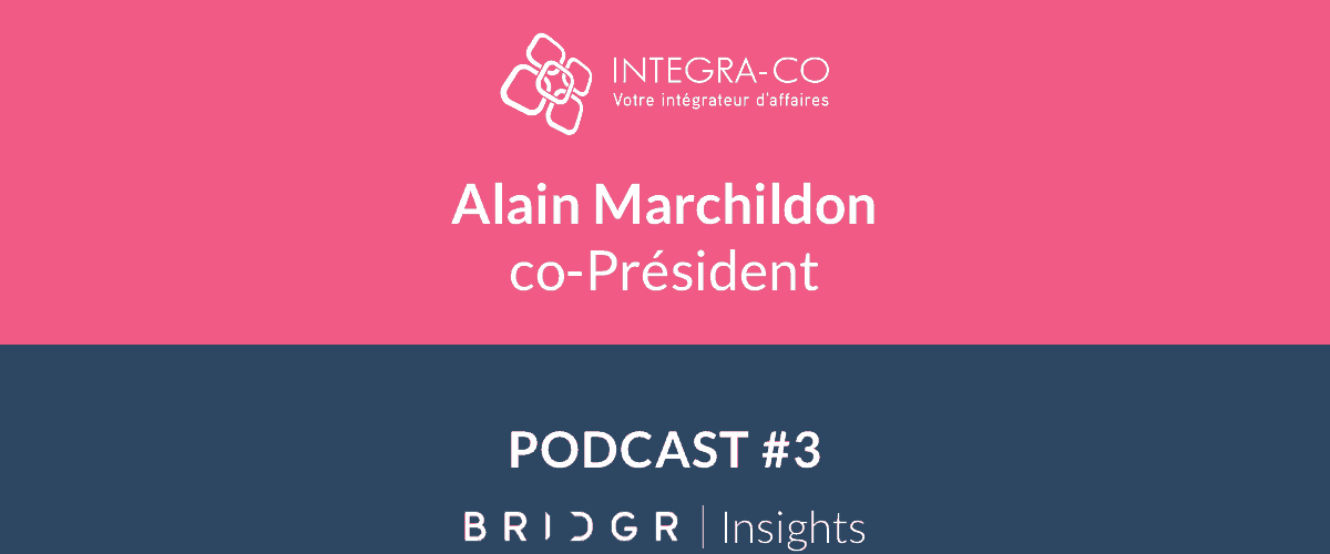 Insights BRIDGR industriel industrie Alain Marchildon - integraco